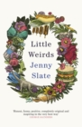 Little Weirds : 'Magical . . . full of original observations and unexpected laughs' Mindy Kaling - eBook