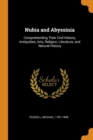 Nubia and Abyssinia : Comprehending Their Civil History, Antiquities, Arts, Religion, Literature, and Natural History - Book