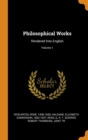 Philosophical Works : Rendered Into English; Volume 1 - Book