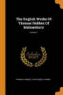 The English Works of Thomas Hobbes of Malmesbury; Volume 1 - Book