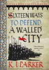 Sixteen Ways to Defend a Walled City : The Siege, Book 1 - Book
