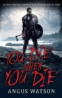 You Die When You Die : Book 1 of the West of West Trilogy - Book