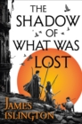 The Shadow of What Was Lost : Book One of the Licanius Trilogy - eBook