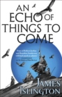 An Echo of Things to Come : Book Two of the Licanius trilogy - Book