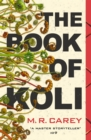 The Book of Koli : The Rampart Trilogy, Book 1 (shortlisted for the Philip K. Dick Award) - Book
