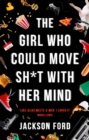 The Girl Who Could Move Sh*t With Her Mind - Book