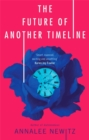 The Future of Another Timeline - Book