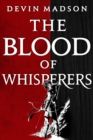 The Blood of Whisperers : The Vengeance Trilogy, Book One - eBook