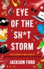 Eye of the Sh*t Storm : A Frost Files novel - eBook