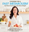 Cooking for a Fast Metabolism : Eat More Food and Lose More Weight - eBook