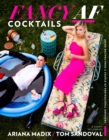 Fancy AF Cocktails : Drink Recipes from a Couple of Professional Drinkers - eBook