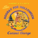 Hooray for Halloween, Curious George (with Stickers) - Book