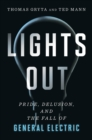 Lights Out : Pride, Delusion, and the Fall of General Electric - eBook