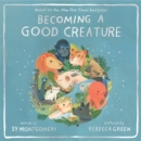 Becoming a Good Creature - Book