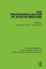 The Professionalisation of African Medicine - Book