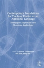 Contemporary Foundations for Teaching English as an Additional Language : Pedagogical Approaches and Classroom Applications - Book