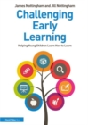 Challenging Early Learning : Helping Young Children Learn How to Learn - Book