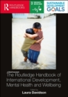 The Routledge Handbook of International Development, Mental Health and Wellbeing - Book