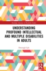 Understanding Profound Intellectual and Multiple Disabilities in Adults - Book