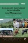 Community Innovations in Sustainable Land Management : Lessons from the field in Africa - Book