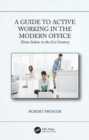 A Guide to Active Working in the Modern Office : Homo Sedens in the 21st Century - Book