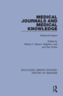 Medical Journals and Medical Knowledge : Historical Essays - Book