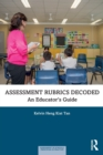 Assessment Rubrics Decoded : An Educator's Guide - Book