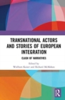 Transnational Actors and Stories of European Integration : Clash of Narratives - Book