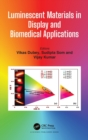 Luminescent Materials in Display and Biomedical Applications - Book