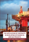 The Application of Contracts in Developing Offshore Oil and Gas Projects - Book