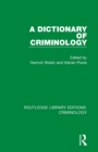 A Dictionary of Criminology - Book