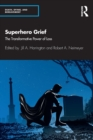 Superhero Grief : The Transformative Power of Loss - Book