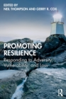Promoting Resilience : Responding to Adversity, Vulnerability, and Loss - Book