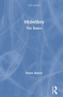 Midwifery : The Basics - Book