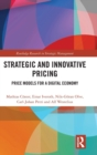 Strategic and Innovative Pricing : Price Models for a Digital Economy - Book