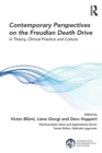 Contemporary Perspectives on the Freudian Death Drive : In Theory, Clinical Practice and Culture - Book