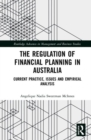 The Regulation of Financial Planning in Australia : Current Practice, Issues and Empirical Analysis - Book