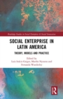 Social Enterprise in Latin America : Theory, Models and Practice - Book