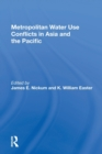 Metropolitan Water Use Conflicts In Asia And The Pacific - Book