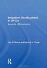 Irrigation Development In Africa : Lessons Of Experience - Book
