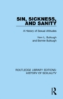 Sin, Sickness & Sanity : A History of Sexual Attitudes - Book
