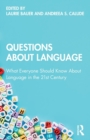 Questions About Language : What Everyone Should Know About Language in the 21st Century - Book