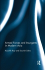 Armed Forces and Insurgents in Modern Asia - Book