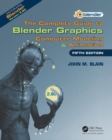 The Complete Guide to Blender Graphics : Computer Modeling & Animation, Fifth Edition - Book