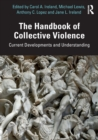 The Handbook of Collective Violence : Current Developments and Understanding - Book