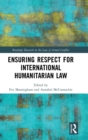 Ensuring Respect for International Humanitarian Law - Book