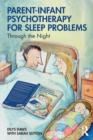 Parent-Infant Psychotherapy for Sleep Problems : Through the Night - Book