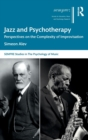 Jazz and Psychotherapy : Perspectives on the Complexity of Improvisation - Book