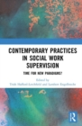 Contemporary Practices in Social Work Supervision : Time for New Paradigms? - Book