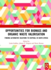 Opportunities for Biomass and Organic Waste Valorisation : Finding Alternative Solutions to Disposal in South Africa - Book